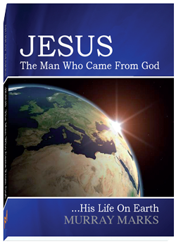 JESUS The Man Who Came From God